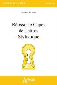 Mathieu Bermann - Réussir le CAPES de Lettres - Stylistique.