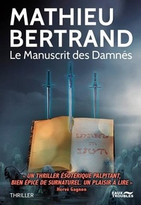 Mathieu Bertrand - Le manuscrit des damnés.