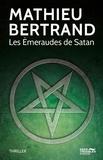 Mathieu Bertrand - Les émeraudes de Satan.