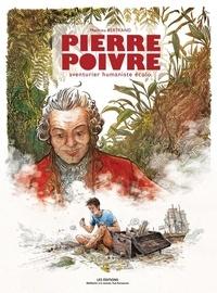 Mathieu Bertrand - Pierre Poivre - Aventurier humaniste écolo.