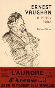 Mathieu Bidaux - Ernest Vaughan - Le patron rouge.