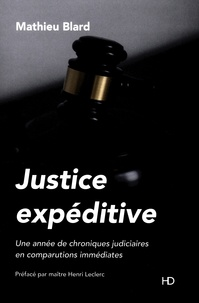 Mathieu Blard - Justice expéditive - Chroniques judiciaires en comparutions immédiates.
