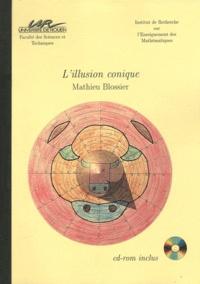 Mathieu Blossier - L'illusion conique. 1 Cédérom
