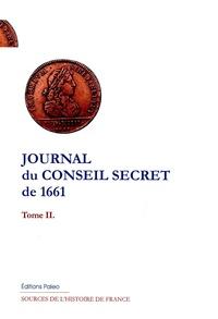 Mathieu Blot - Journal du Conseil secret de 1661 - Tome 2.