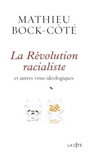 La révolution racialiste et autres virus idéologiques
