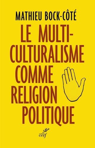 Le multiculturalisme comme religion politique - Format ePub - 9782204110921 - 15,99 €
