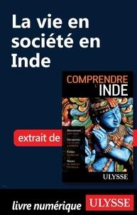 Mathieu Boisvert - La vie en société en Inde.
