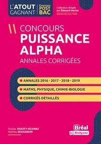 Mathieu Boussiron et Cynthia Alland-Gutierez - Concours Puissance alpha - Annales corrigées Physique, Chimie, Biologie et Mathématiques de 2016 à 2019.