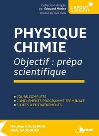Mathieu Boussiron et Niels Gaudouen - Physique-Chimie - Objectif : prépa scientifique.