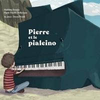 Mathieu Boutin et Paule Trudel-Bellemare - Pierre et le pialeino. 1 CD audio