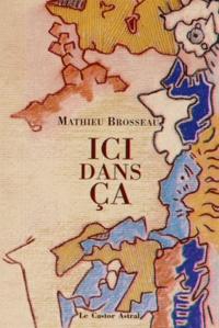 Mathieu Brosseau - Ici dans ça.