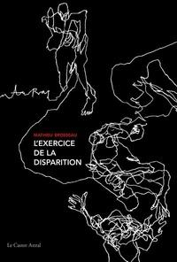 Mathieu Brosseau - L'exercice de la disparition - Se croiser en X ; Le gant retourné.