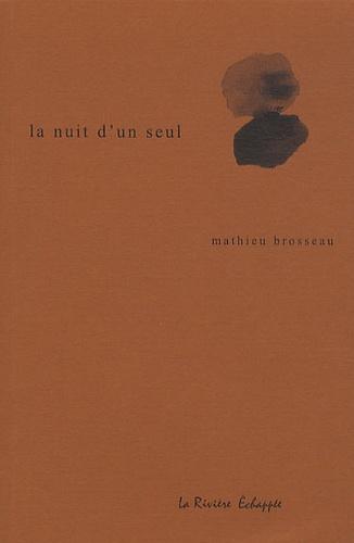 Mathieu Brosseau - La nuit d'un seul.