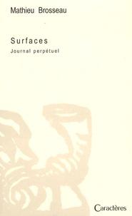 Mathieu Brosseau - Surfaces - Journal perpétuel.