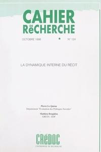 Mathieu Brugidou et Pierre Le Quéau - La dynamique interne du récit - Contribution au traitement et à l'analyse des entretiens non directifs de recherche.