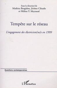 Mathieu Brugidou et Jérôme Cihuelo - Tempête sur le réseau - L'engagement des électricien(ne)s en 1999.