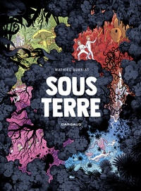 Mathieu Burniat - Sous Terre.
