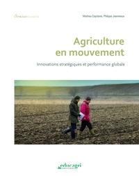 Mathieu Capitaine et Philippe Jeanneaux - Agriculture en mouvement - Innovations stratégiques et performance globale.