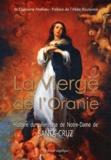 Mathieu Chanoine - La vierge de l'Oranie - Histoire du pèlerinage de Notre-Dame de Santa-Cruz.
