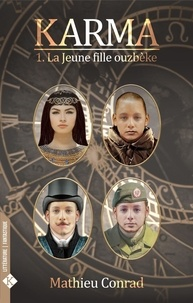 Mathieu Conrad - Karma Tome 1 : La jeune fille ouzbèke.