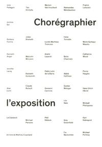 Mathieu Copeland - Chorégraphier l'exposition.