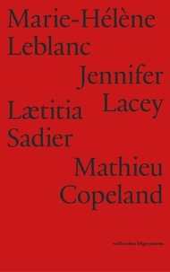 Mathieu Copeland et Marie-Hélène Leblanc - Mathieu Copeland, Marie-Hélène Leblanc, Jennifer Lacey, Lætitia Sadier.