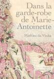 Mathieu Da Vinha - Dans la garde-robe de Marie-Antoinette.