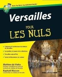 Mathieu Da Vinha et Raphaël Masson - Versailles pour les nuls.