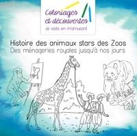Mathieu de Herzer et Frédéric Brogard - Histoire des animaux stars des Zoos - Des ménageries royales jusqu'à nos jours.