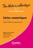 Mathieu de Segonzac et Gilbert Monna - Séries numériques - Exercices corrigé avec rappels de cours.