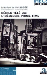 Mathieu de Wasseige - Séries télé US : l'idéologie prime time.