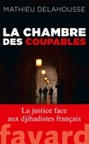 Mathieu Delahousse - La chambre des coupables.