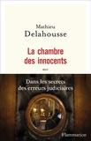 Mathieu Delahousse - La chambre des innocents.