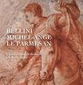 Mathieu Deldicque - Bellini, Michel-Ange, Le Parmesan - L'épanouissement du dessin à la Renaissance.