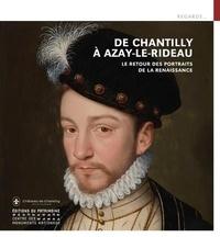 Mathieu Deldicque - De Chantilly à Azay-le-Rideau - Le retour des portraits de la Renaissance.