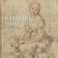 Mathieu Deldicque - Raphaël à Chantilly - Le maître et ses élèves.