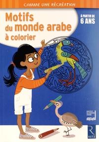 Mathieu Demore - Motifs du monde arabe à colorier - A partir de 6 ans.