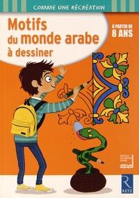 Mathieu Demore - Motifs du monde arabe à dessiner - A partir de 8 ans.