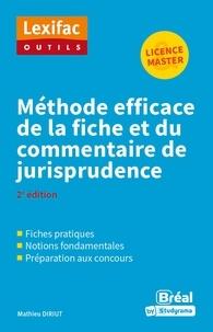 Mathieu Diruit - Méthode efficace de la fiche et du commentaire de jurisprudence.