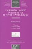 Mathieu Disant - L'autorité de la chose interprétée par le Conseil constitutionnel.