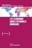 Mathieu Disant et Grégory Lewkowicz - Les standards constitutionnels mondiaux.