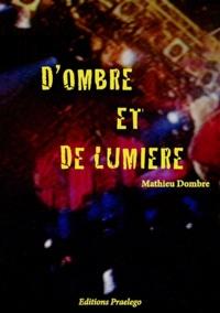 Mathieu Dombre - D'ombre et de lumière.