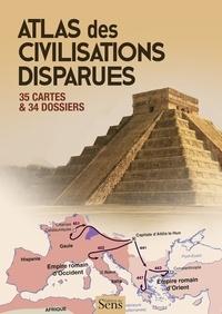 Mathieu Doumenge et Claire Leroy - Atlas des civilisations disparues - 35 cartes et 34 dossiers.
