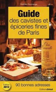 Mathieu Doumenge - Guide des cavistes et épiceries fines de Paris.