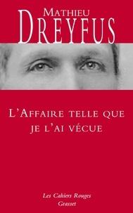 Mathieu Dreyfus - L'affaire telle que je l'ai vécue.