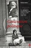 Mathieu Dubois - Génération politique - Les organisations de jeunesse des partis politiques en RFA et en France (1966-1974).