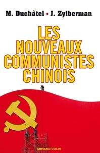 Mathieu Duchâtel et Joris Zylberman - Les nouveaux communistes chinois.