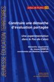 Mathieu Dujardin - Construire une démarche d'évaluation partagée - Une expérimentation dans le Pas-de-Calais.