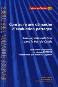 Construire une démarche d'évaluation partagée- Une expérimentation dans le Pas-de-Calais - Mathieu Dujardin |