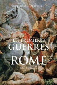 Mathieu Engerbeaud - Les premières guerres de Rome - (753-290 av. J.-C.).